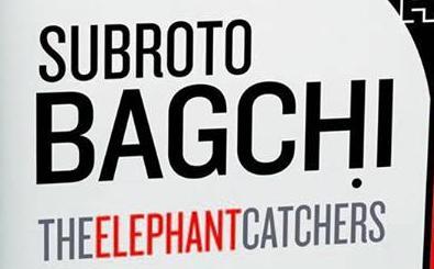 Subroto Bagchi's The Elephant Catchers